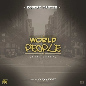 Kosere Master - World People (Pana Cover)